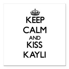"Keep Calm and kiss Kayli Square Car Magnet 3"" x 3"""