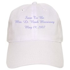 Soon To Be Mrs. Lt. Noah Mo Baseball Cap