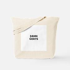 damn goats Tote Bag