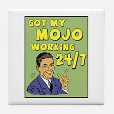 got my mojo working 24/7 Tile Coaster