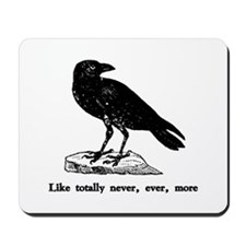Like totally never, ever, mor Mousepad
