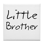 Little Brother (Black Text) Tile Coaster