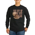 Get Off of My Nut Sack Long Sleeve Dark T-Shirt