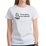 Pull Your Pants Up Women's T-Shirt