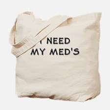 I Need MY Med's Tote Bag