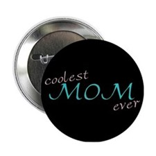 Coolest Mom Ever Button