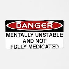 Danger Under Medicated Aluminum License Plate