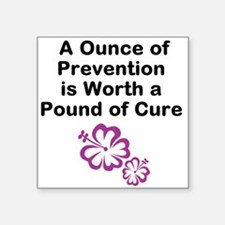 A Ounce of Prevention is Worth a Pound of Cure Sti