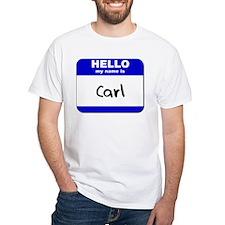hello my name is carl Shirt