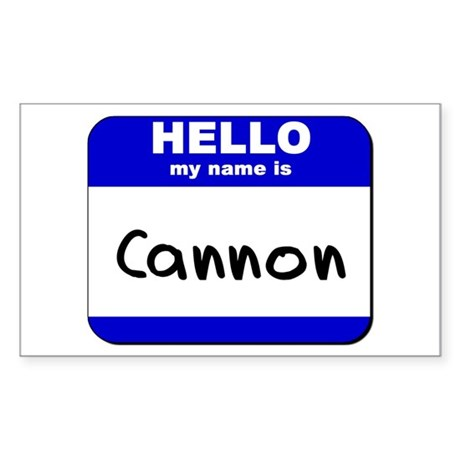 hello my name is cannon Rectangle Sticker