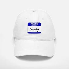 hello my name is candy Baseball Baseball Cap