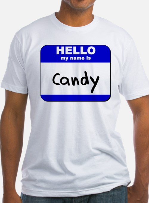 hello my name is candy Shirt