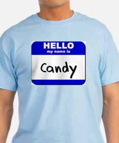 hello my name is candy T-Shirt