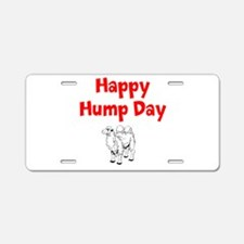 Happy Hump Day Aluminum License Plate