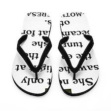 Mother teresa Light of the world Flip Flops