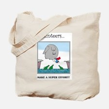 Volunteers Make A Super Effort! Tote Bag