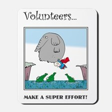 Volunteers Make A Super Effort! Mousepad
