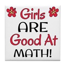 Girls ARE good at math! Tile Coaster