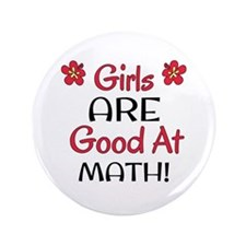 """Girls ARE good at math! 3.5"""" Button"""