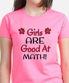 Girls ARE good at math! Tee