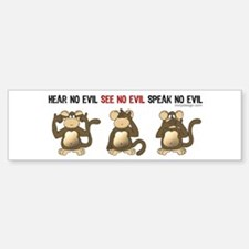 Hear No Evil... Bumper Bumper Bumper Sticker