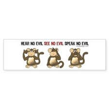 Hear No Evil... Bumper Bumper Sticker