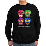 Smile life is short - Skulls Sweatshirt