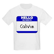 hello my name is calvin T-Shirt