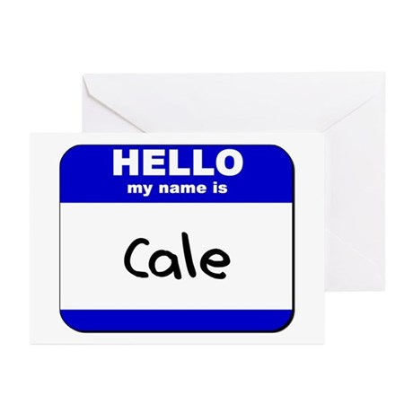 hello my name is cale Greeting Cards (Package of