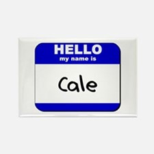 hello my name is cale Rectangle Magnet