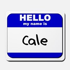 hello my name is cale  Mousepad