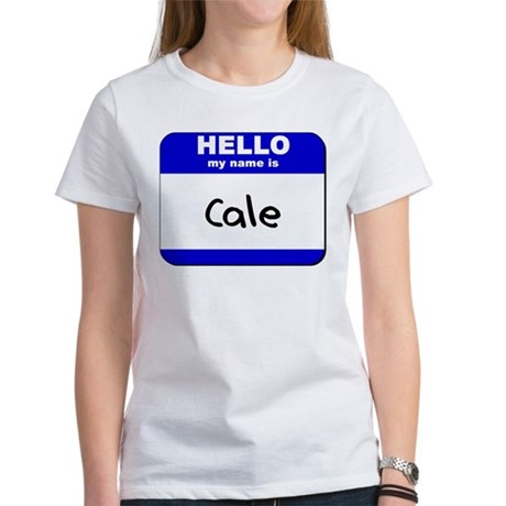 hello my name is cale Women's T-Shirt