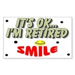 It's OK, I'm Retired Rectangle Sticker