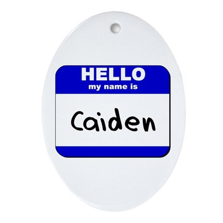 hello my name is caiden Oval Ornament