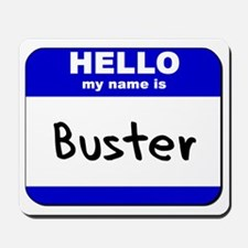 hello my name is buster  Mousepad