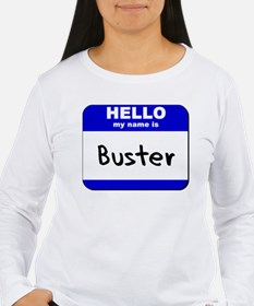 hello my name is buster T-Shirt