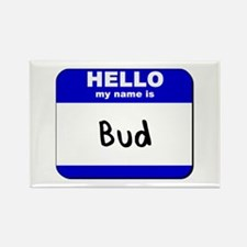 hello my name is bud Rectangle Magnet