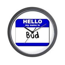 hello my name is bud  Wall Clock