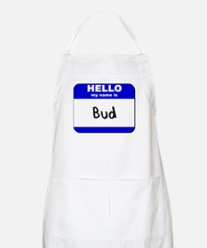 hello my name is bud  BBQ Apron