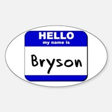 hello my name is bryson Oval Decal