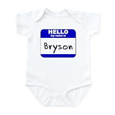 hello my name is bryson  Onesie