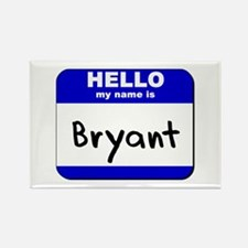 hello my name is bryant Rectangle Magnet