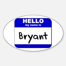 hello my name is bryant Oval Decal