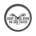 Keep Your Eyes On the Prize Wall Clock