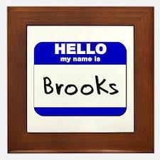 hello my name is brooks  Framed Tile