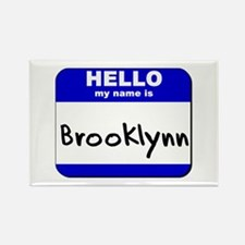 hello my name is brooklynn Rectangle Magnet