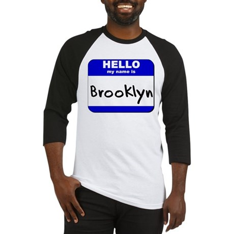 hello my name is brooklyn Baseball Jersey