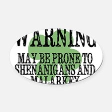 Shenanigans  Malarkey Oval Car Magnet