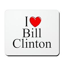 """I Love (Heart) Bill Clinton"" Mousepad"
