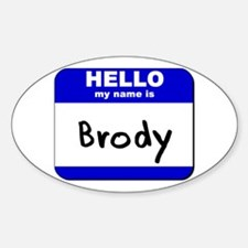 hello my name is brody Oval Decal